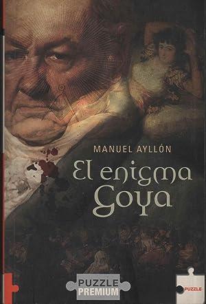 EL ENIGMA GOYA: AYLLÓN, MANUEL-