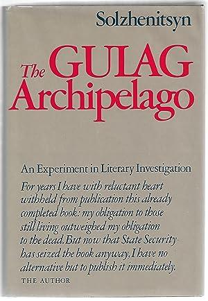 The Gulag Archipelago (One) 1918 - 1956: Alexandr I Solzhenitsyn