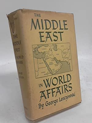 Middle East in World Affairs: George Lenczowski