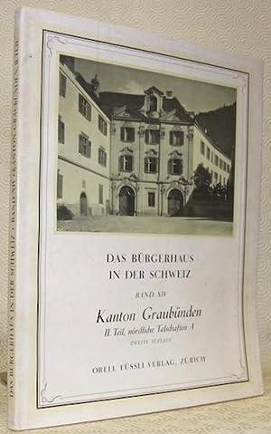 Das Bürgerhaus in der Schweiz XIV. Band. Das Bürgerhaus im Kanton Graubünden. III. Teil - Nördliche...