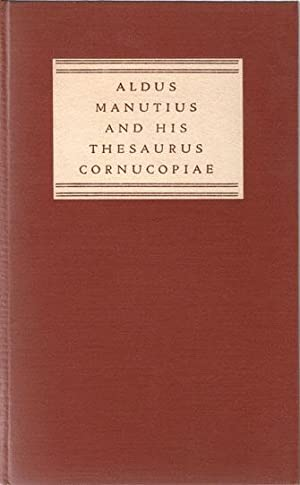 Aldus Manutius and his Thesaurus cornucopiae of: Manuzio, Aldo; Antje