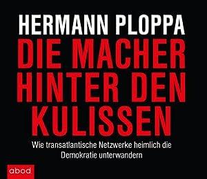 Bild des Verkäufers für Die Macher hinter den Kulissen, Audio-CDs : Wie transatlantische Netzwerke heimlich die Demokratie unterwandern, Lesung zum Verkauf von AHA-BUCH GmbH