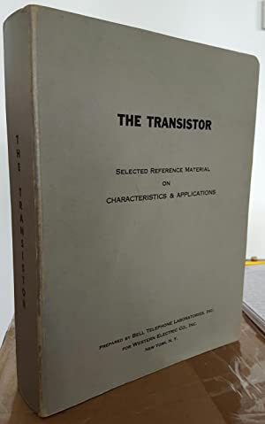 The Transistor: Selected Reference Material on Characteristics and Applications. Contract Da 36-039...