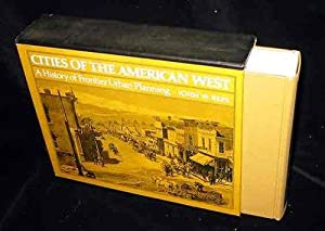 Cities Of The American West A History of Frontier Urban Planning