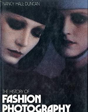 The history of fashion photography.: Hall-Duncan, Nancy