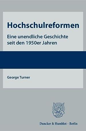 Hochschulreformen : Eine unendliche Geschichte seit den 1950er Jahren: George Turner