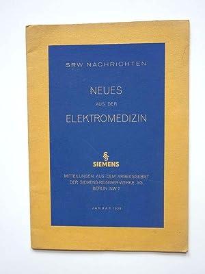 Neues aus der Elektromedizin. Mitteilungen aus dem Arbeitsgebiet der Siemens-Reiniger-Werke AG (SRW...