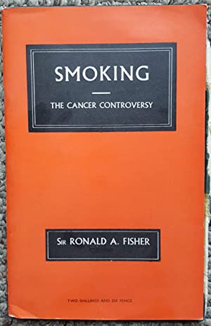 Smoking: The Cancer Controversy. Some Attempts to Assess the Evidence.: FISHER, Ronald A. [Aylmer] ...