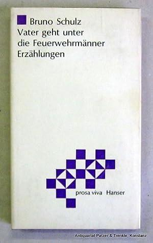 Vater geht unter die Feuerwehrmänner. Erzählungen. München,: Schulz, Bruno.
