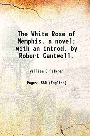 The White Rose of Memphis, a novel;: William C Falkner