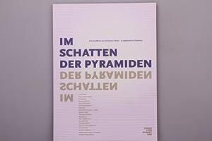 IM SCHATTEN DER PYRAMIDEN. Kunstschaffende aus der: Hrsg.]: Haus der