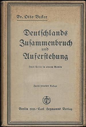 Deutschlands Zusammenbruch und Auferstehung. Zwei Teile in einem Bande. Erster Teil: Bismarcks ...