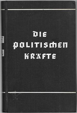 Die politischen Kräfte. (= Das Ewige Reich. Herausgegeben von Hans Schwarz. I.Band.): MOELLER VAN ...
