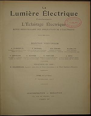 La Lumière Électrique. Précédement L'Éclairage Électrique. Revue Hebdomadaire des Applications ...