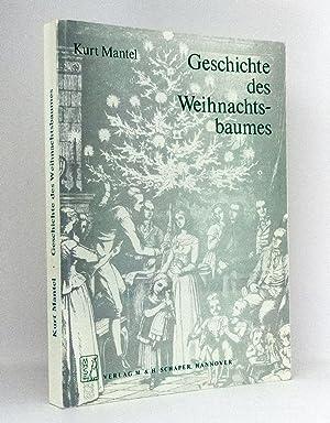 Geschichte des Weihnachtsbaumes und ähnlicher weihnachtlicher Formen : Eine kultur- und ...