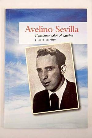 Canciones sobre el camino y otros escritos: Sevilla, Avelino