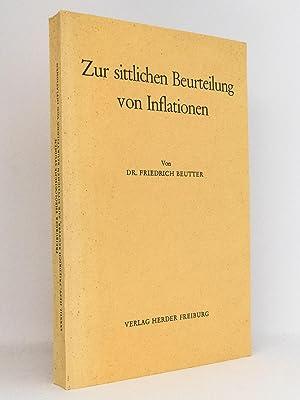 Zur sittlichen Beurteilung von Inflationen : Grundsätze und Mass-Stäbe : (Reihe: Freiburger ...