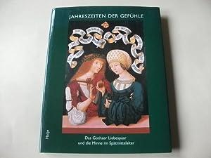 Jahreszeiten der Gefühle. Das Gothaer Liebspaar und die Minne im Spätmittelalter.: Schuttwolf, ...
