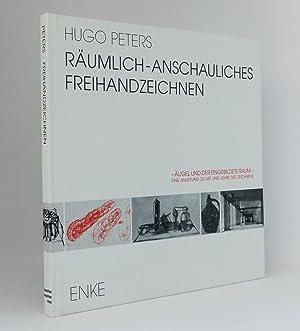 Räumlich-anschauliches Freihandzeichnen : Äugel und der eingebildete Raum. Eine Anleitung zu List ...