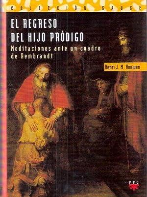 El regreso del hijo pródigo, meditaciones ante: Nouwen, Henri J.