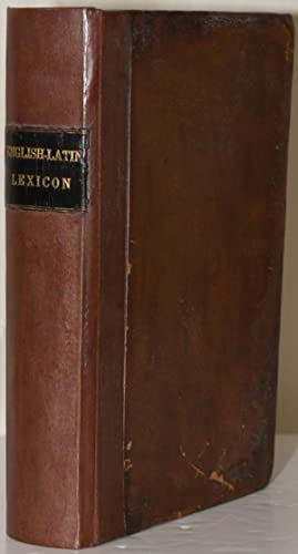 A COPIOUS AND CRITICAL ENGLISH-LATIN LEXICON FOUNDED: Charles Anthon |