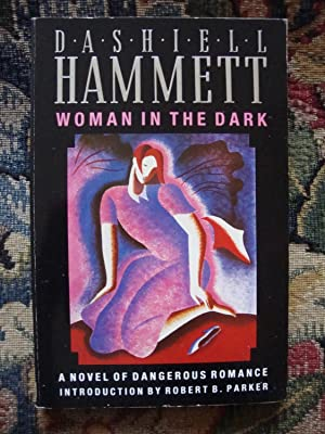 Woman in the Dark, a Novel of: Dashiell Hammett