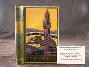 In Mekka. Fortführung von Karl Mays Reiseerzählung Am Jenseits.: MAY, Karl.- KANDOLF, Franz: