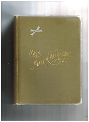 LIFE AND LABORS OF MRS. MARY A. WOODBRIDGE