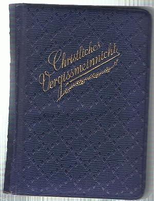 Christliches Vergißmeinnicht. In Spruch und Lied für: Ehmann, Th. (