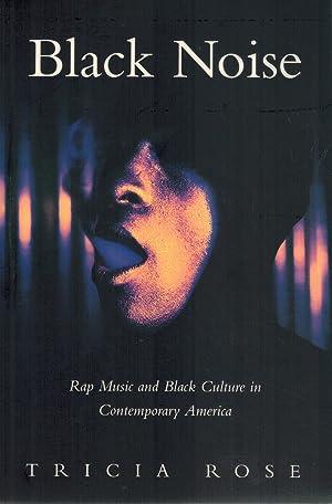Black Noise Rap Music and Black Culture: Rose, Tricia