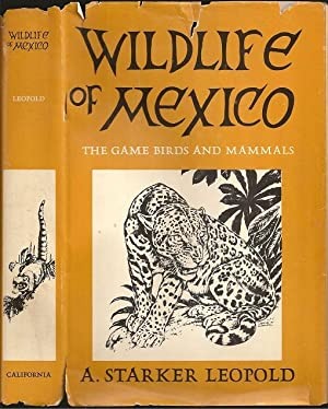 Wildlife of Mexico: The Game Birds and: Aldo Starker Leopold