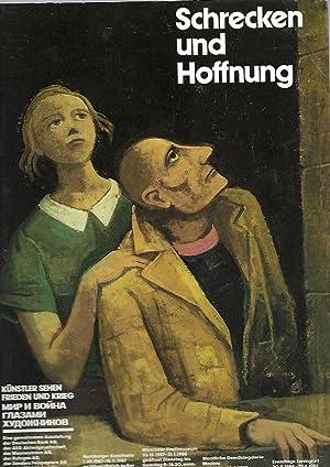 Schrecken und Hoffnung. Künstler sehen Frieden und Krieg. Eine gemeinsame Ausstellung der Deutschen...