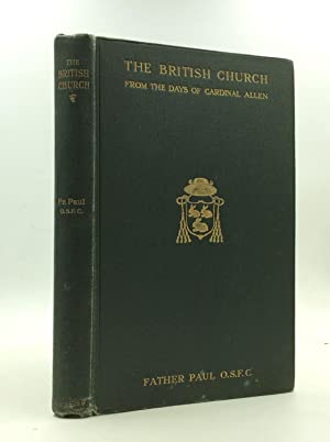THE BRITISH CHURCH from the Days of Cardinal Allen