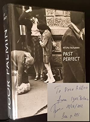 Igor Palmin: Past Perfect (Dore Ashton's Copy)