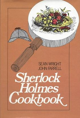 The Sherlock Holmes Cookbook: or Mrs. Hudson's Stoveside Campanion formed upon principles of econ...