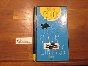 Silver Linings : Roman. Matthew Quick. Aus: Quick, Matthew (Verfasser),