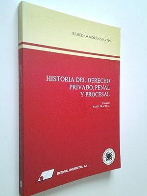 Historia del Derecho privado, penal y procesal.: Remedios Morán Martín