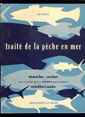 TRAITÈ de la PÊCHE EN MER -: NAINTRE Loïc