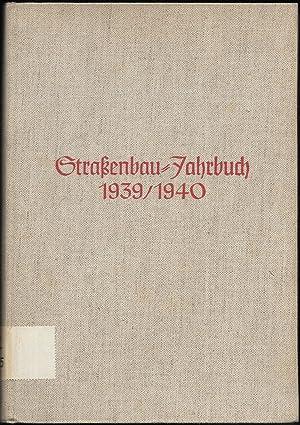 Straßenbau-Jahrbuch 1939-1940.: Forschungsgesellschaft für das Straßenwesen e.V. im ...