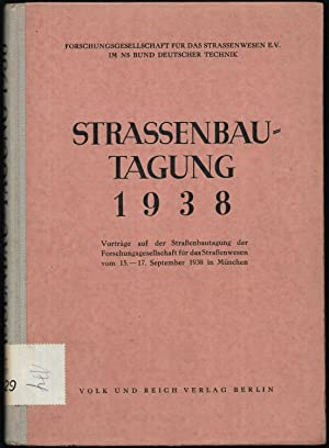 Straßenbau-Tagung 1938. Vorträge auf der Straßenbautagung der Forschungsgesellschaft für das ...