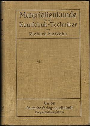 Materialienkunde für den Kautschuk-Techniker. Ein Hand- und Nachschlagebuch.: MARZAHN, Richard:
