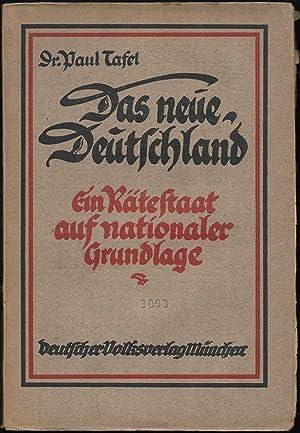 Das neue Deutschland. Ein Rätestaat auf nationaler Grundlage.: TAFEL, Paul: