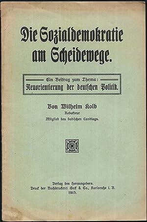 Die Sozialdemokratie am Scheideweg. Ein Beitrag zum Thema: Neuorientierung der deutschen Politik.: ...