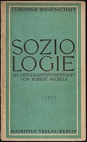 Soziologie als Gesellschaftswissenschaft. (= Lebendige Wissenschaft. Strömungen und Probleme der ...