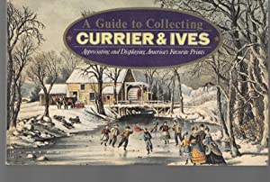 a guide to collecting currier & ives: ewell newman