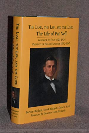The Land, The Law, and the Lord; The Life of Pat Neff