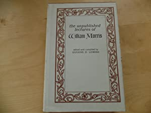 The unpublished lectures of William Morris.: LEMIRE, Eugene D.