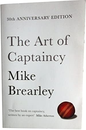 The Art of Captaincy: The Principles of: Mike Brearley