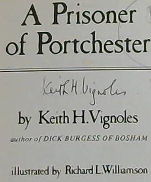 A Prisoner of Portchester: Vignoles, Keith H.