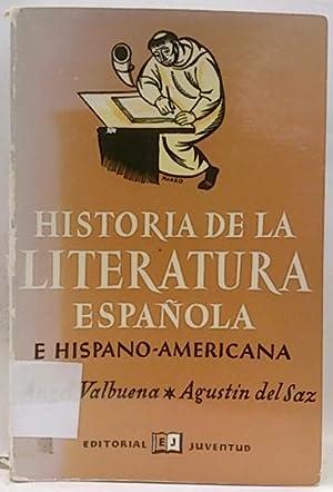Historia De La Literatura Española E Hispanoamericana: Valbuena Prat, Angel